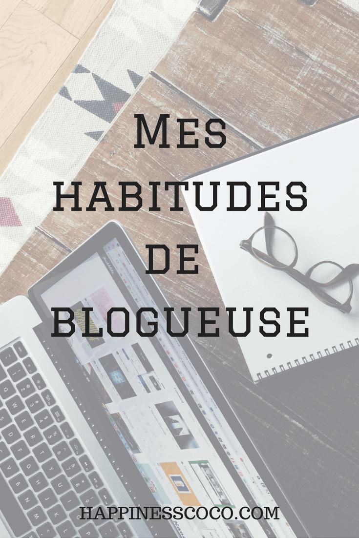 Mes habitudes de blogueuse sur happinesscoco.com