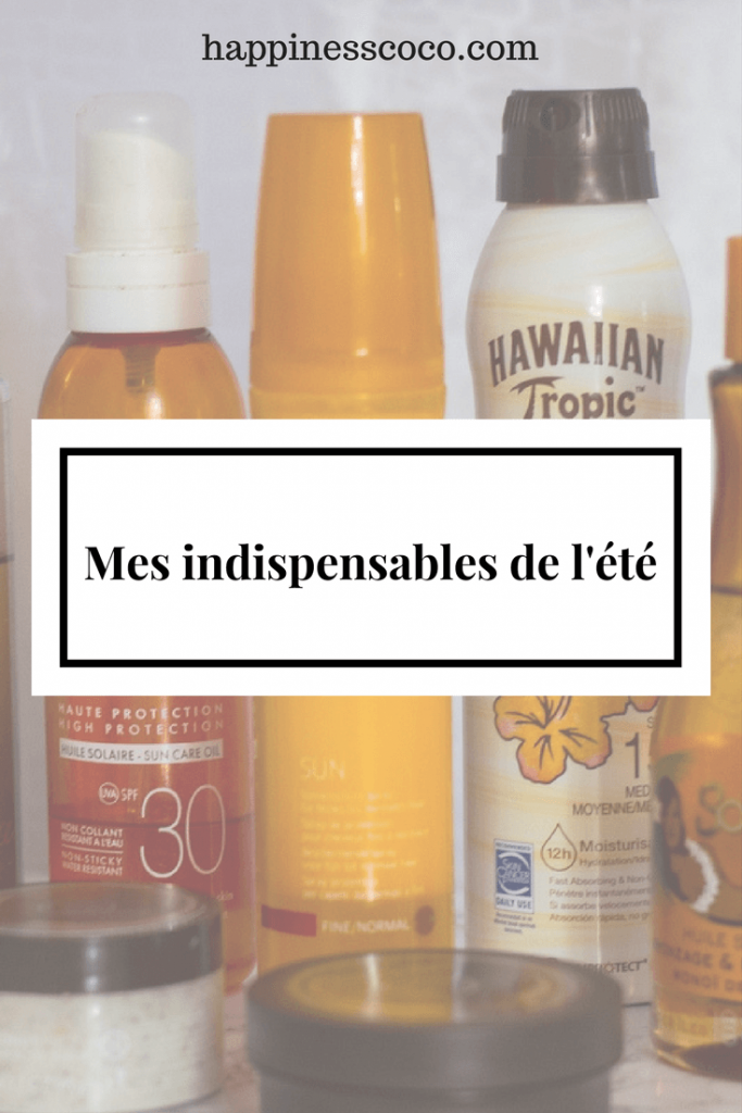 Mes indispensables/favoris de l'été | happinesscoco.com