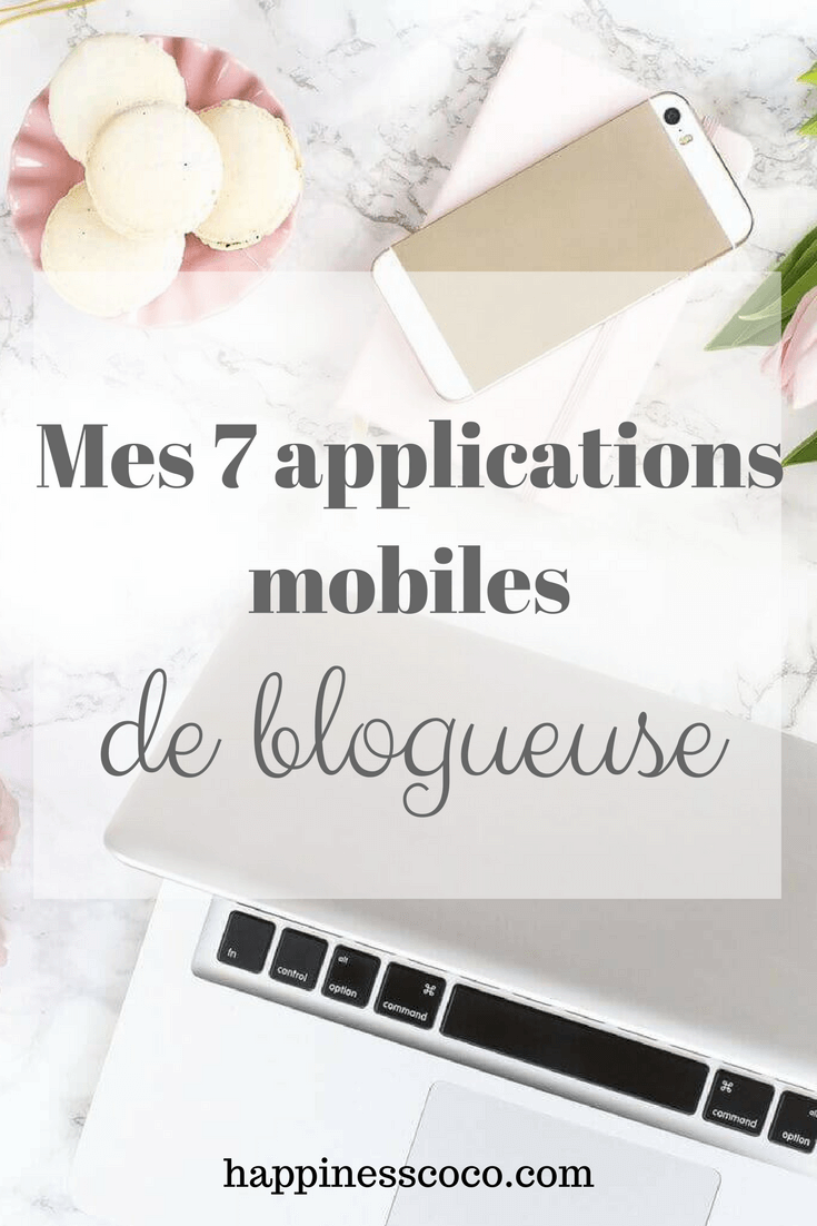 Mes 7 applications mobiles de blogueuse | happinesscoco.com