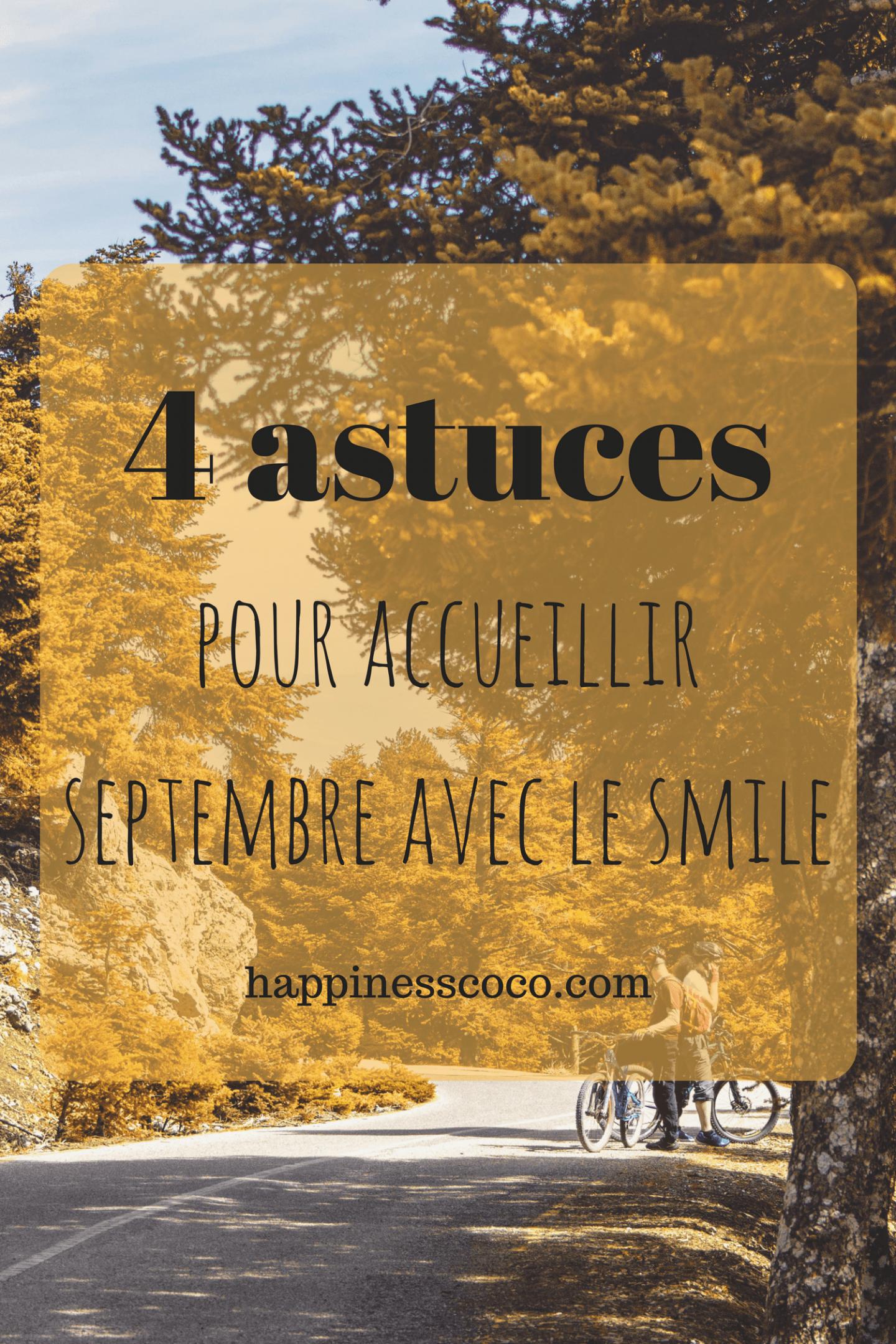 Mes 4 astuces pour accueillir le mois de septembre avec le smile | happinesscoco.com