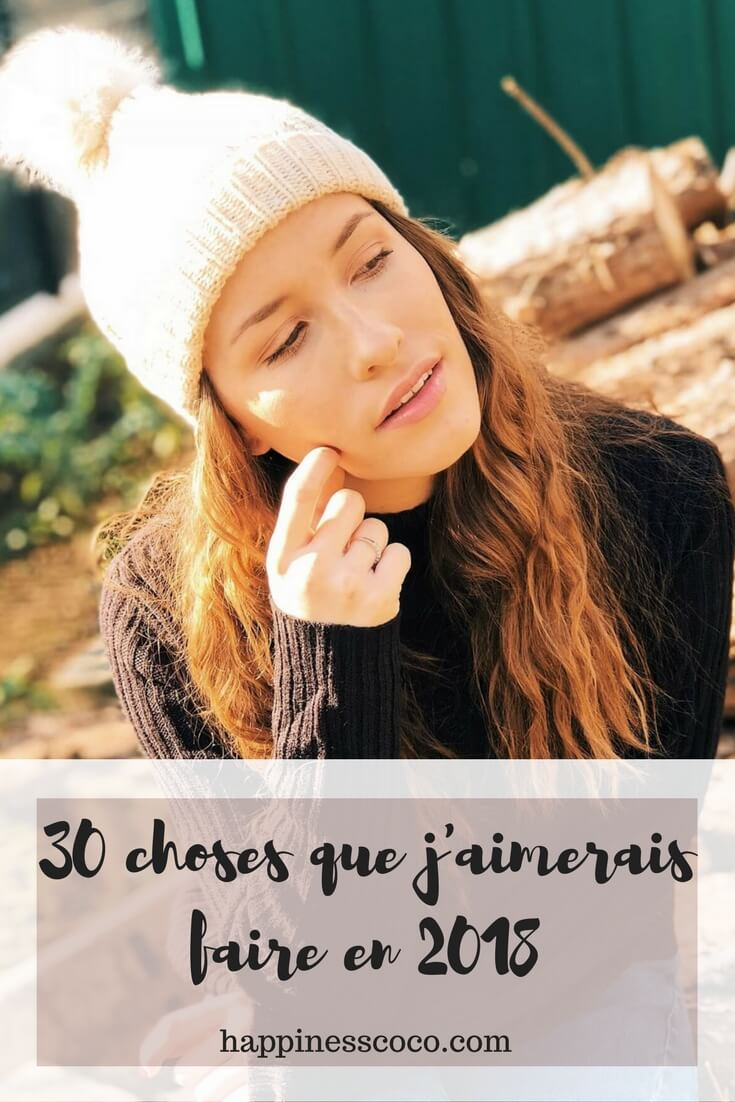 30 choses que j'aimerais faire en 2018 | happinesscoco