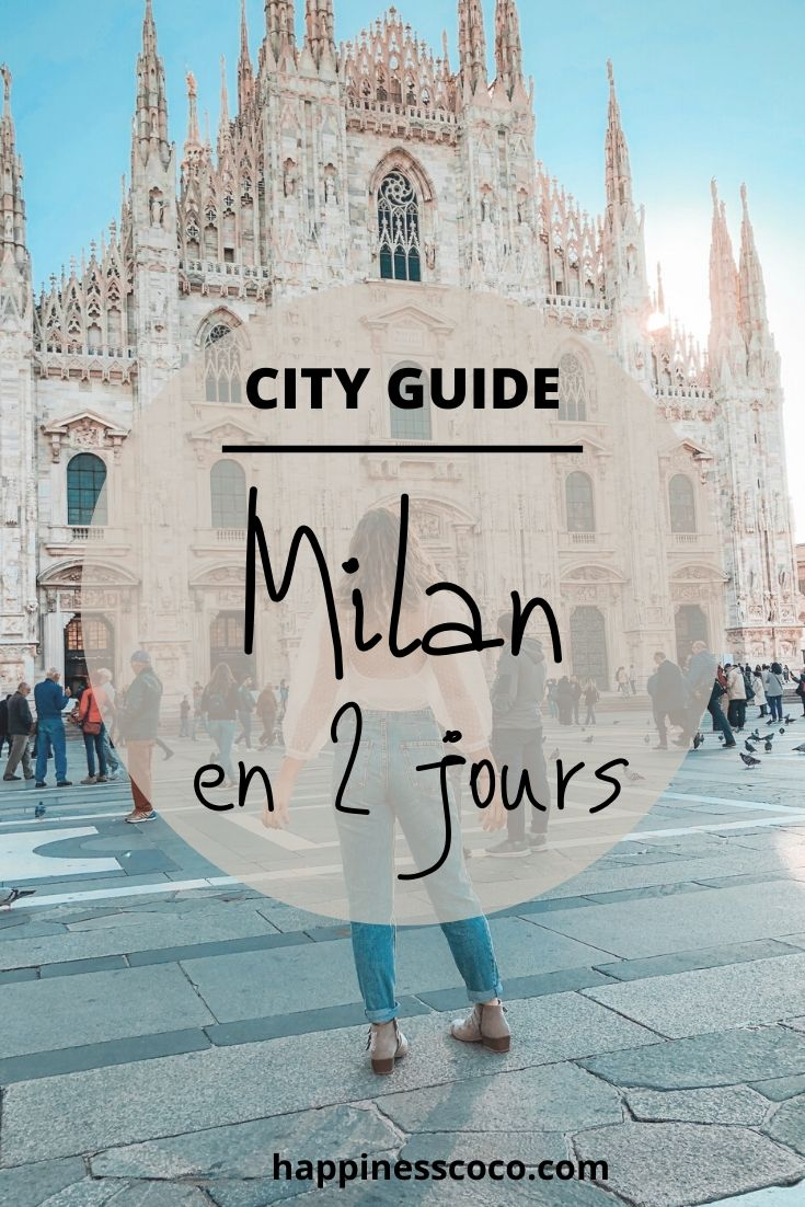 2 jours à Milan en Italie - City Guide - happinesscoco.com
